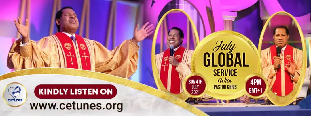 GLOBAL SERVICE WITH PASTOR CHRIS(JULY EDITION)